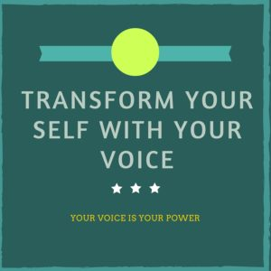Transform your Self with your voice