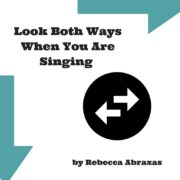 look both ways when you are sinigng