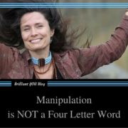 Manipulation is NOT a Four Letter Word